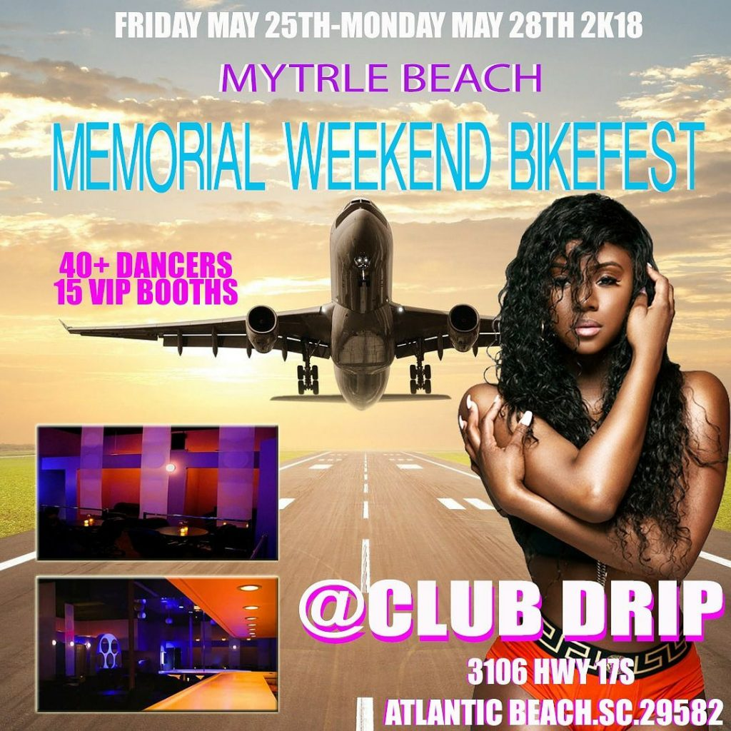 Club Drip Myrtle Beach Memorial Weekend Bikefest